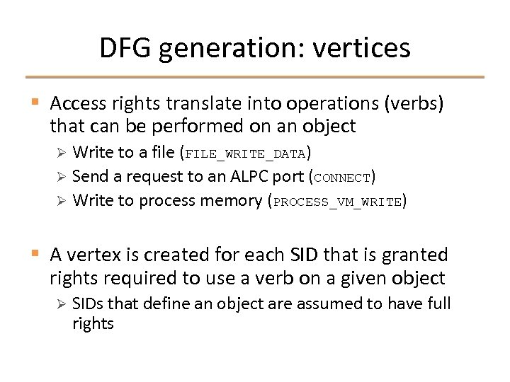 DFG generation: vertices § Access rights translate into operations (verbs) that can be performed
