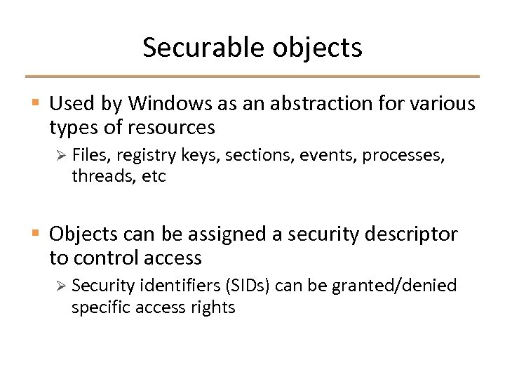Securable objects § Used by Windows as an abstraction for various types of resources