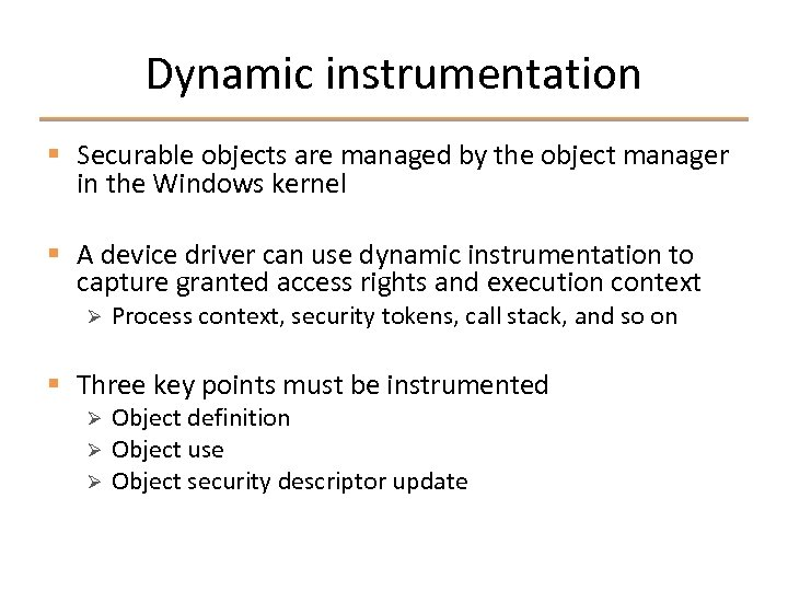 Dynamic instrumentation § Securable objects are managed by the object manager in the Windows