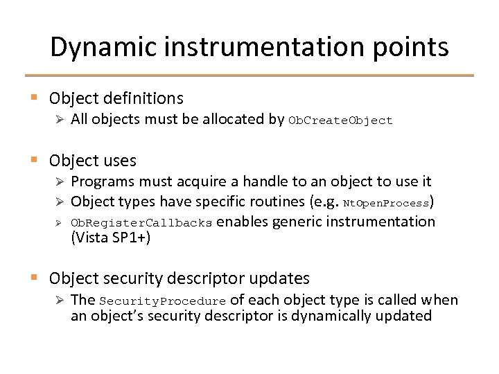 Dynamic instrumentation points § Object definitions Ø All objects must be allocated by Ob.