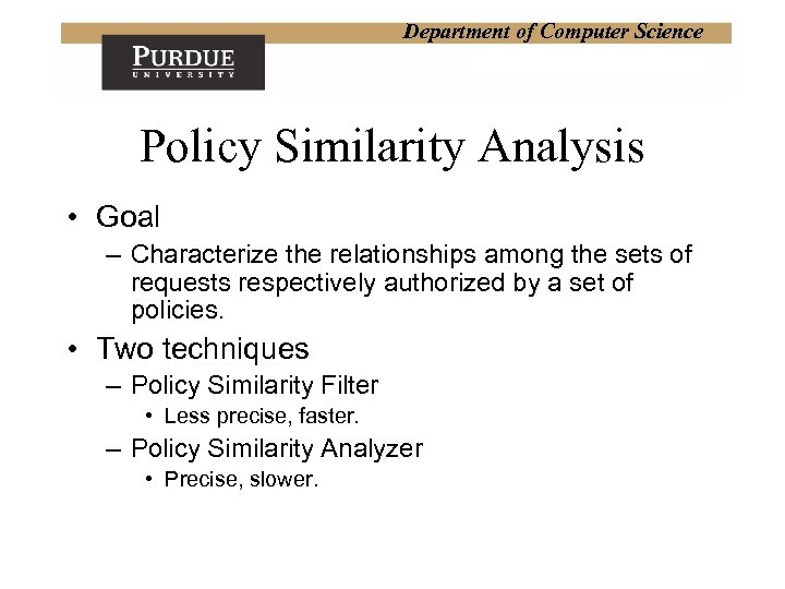 Department of Computer Science Policy Similarity Analysis • Goal – Characterize the relationships among