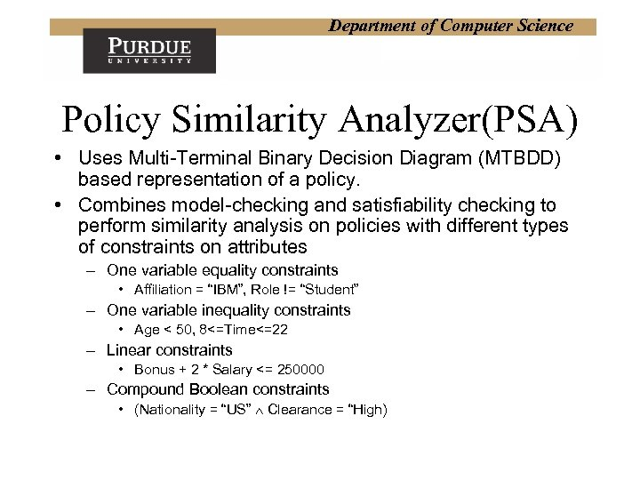 Department of Computer Science Policy Similarity Analyzer(PSA) • Uses Multi-Terminal Binary Decision Diagram (MTBDD)