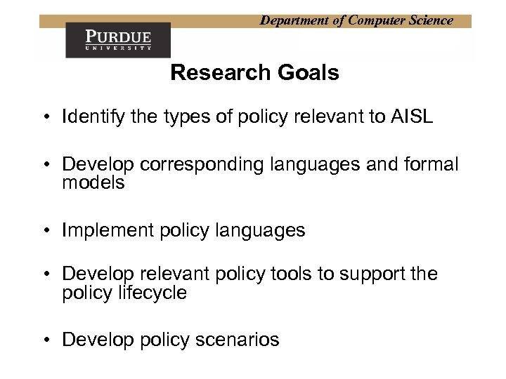 Department of Computer Science Research Goals • Identify the types of policy relevant to