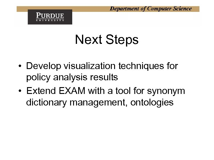 Department of Computer Science Next Steps • Develop visualization techniques for policy analysis results