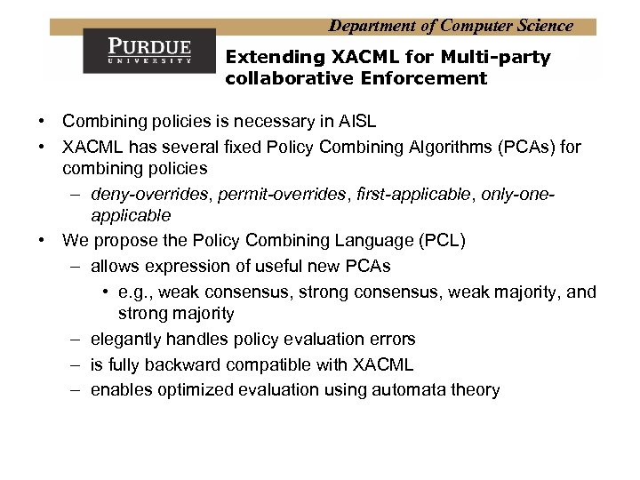 Department of Computer Science Extending XACML for Multi-party collaborative Enforcement • Combining policies is