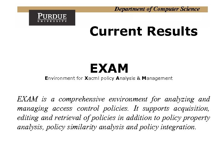 Department of Computer Science Current Results EXAM Environment for Xacml policy Analysis & Management