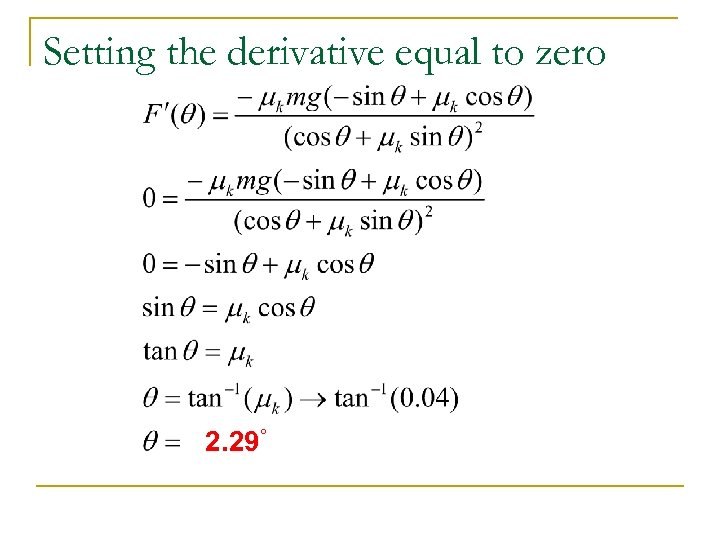 Setting the derivative equal to zero 2. 29°