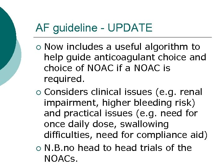 AF guideline - UPDATE Now includes a useful algorithm to help guide anticoagulant choice