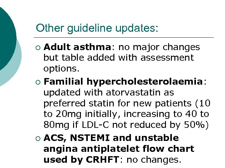 Other guideline updates: Adult asthma: no major changes but table added with assessment options.