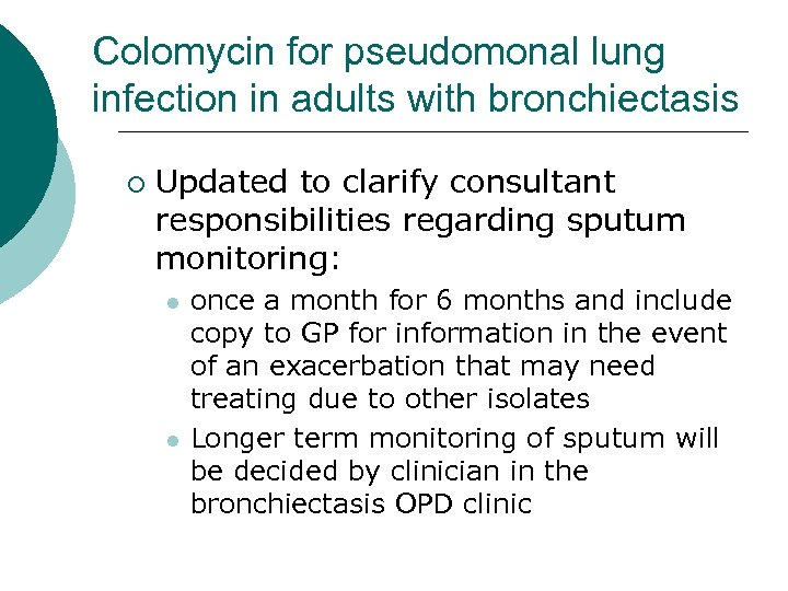 Colomycin for pseudomonal lung infection in adults with bronchiectasis ¡ Updated to clarify consultant