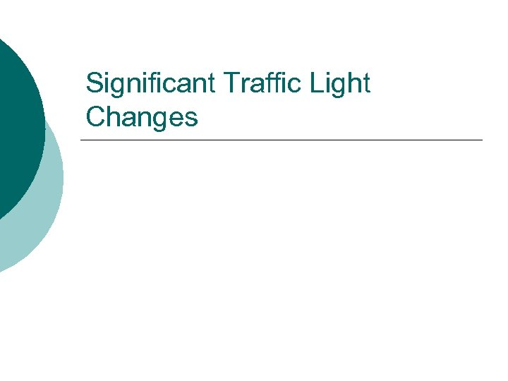 Significant Traffic Light Changes