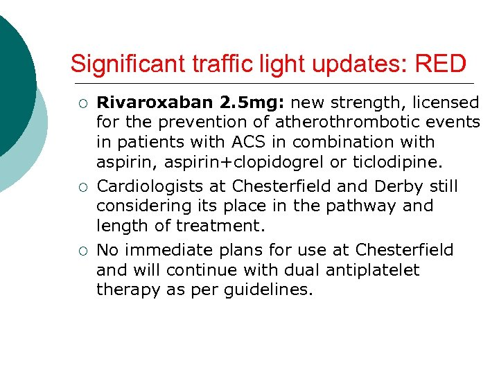 Significant traffic light updates: RED ¡ ¡ ¡ Rivaroxaban 2. 5 mg: new strength,