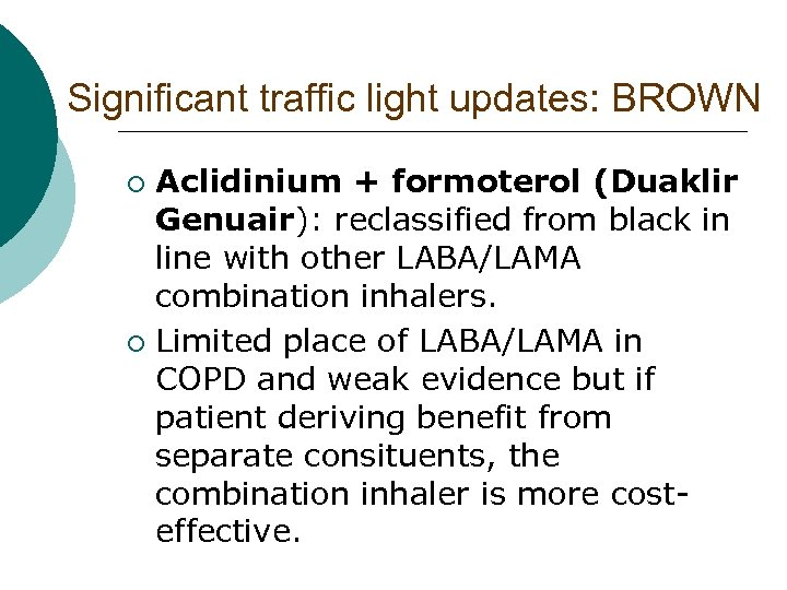 Significant traffic light updates: BROWN Aclidinium + formoterol (Duaklir Genuair): reclassified from black in