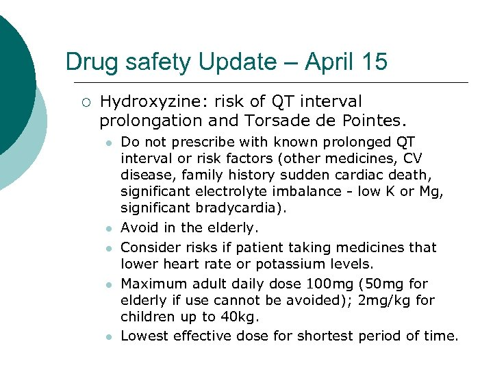 Drug safety Update – April 15 ¡ Hydroxyzine: risk of QT interval prolongation and