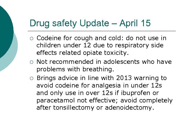 Drug safety Update – April 15 ¡ ¡ ¡ Codeine for cough and cold: