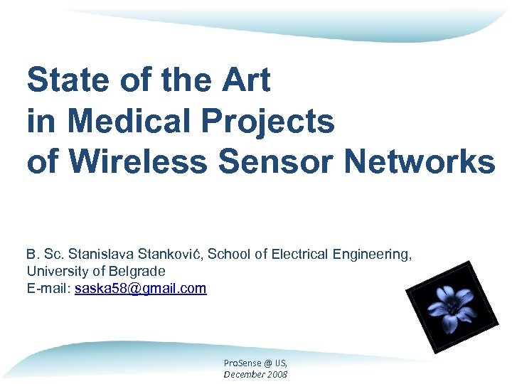 State of the Art in Medical Projects of Wireless Sensor Networks B. Sc. Stanislava
