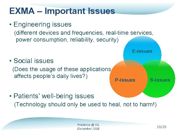 EXMA – Important Issues • Engineering issues (different devices and frequencies, real-time services, power