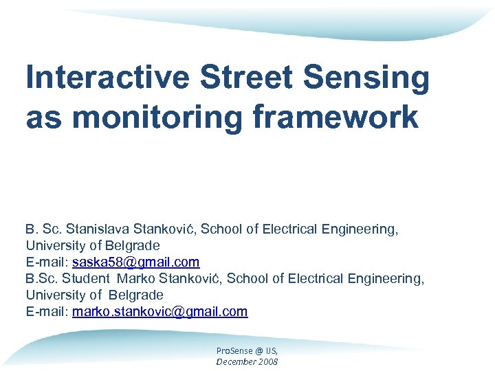 Interactive Street Sensing as monitoring framework B. Sc. Stanislava Stanković, School of Electrical Engineering,