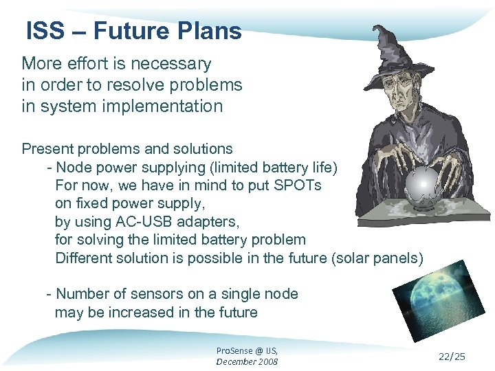 ISS – Future Plans More effort is necessary in order to resolve problems in