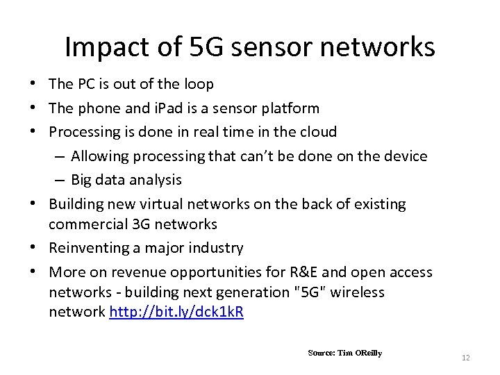 Impact of 5 G sensor networks • The PC is out of the loop