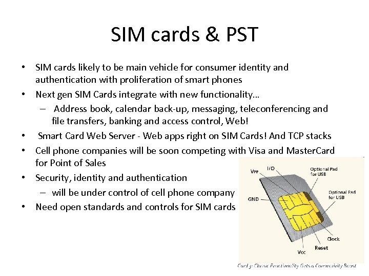 SIM cards & PST • SIM cards likely to be main vehicle for consumer