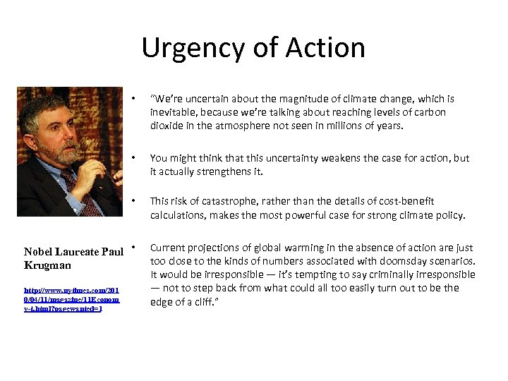 """Urgency of Action • """"We're uncertain about the magnitude of climate change, which is"""