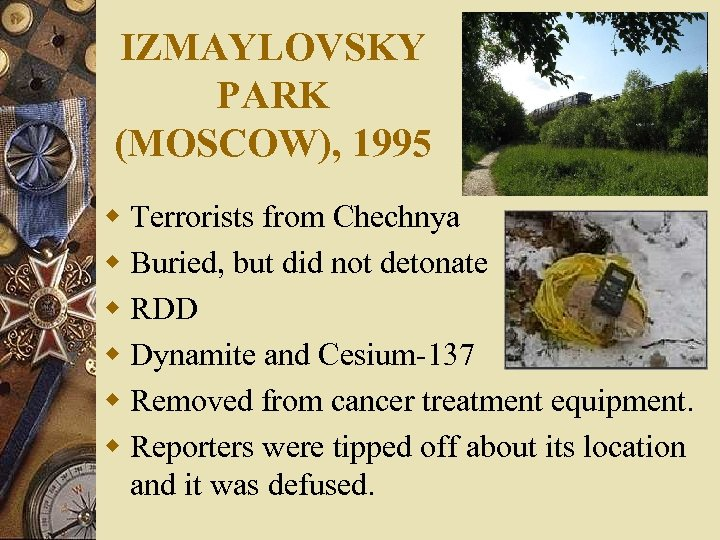 IZMAYLOVSKY PARK (MOSCOW), 1995 w Terrorists from Chechnya w Buried, but did not detonate