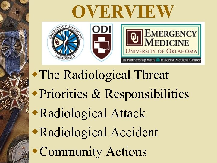 OVERVIEW w. The Radiological Threat w. Priorities & Responsibilities w. Radiological Attack w. Radiological
