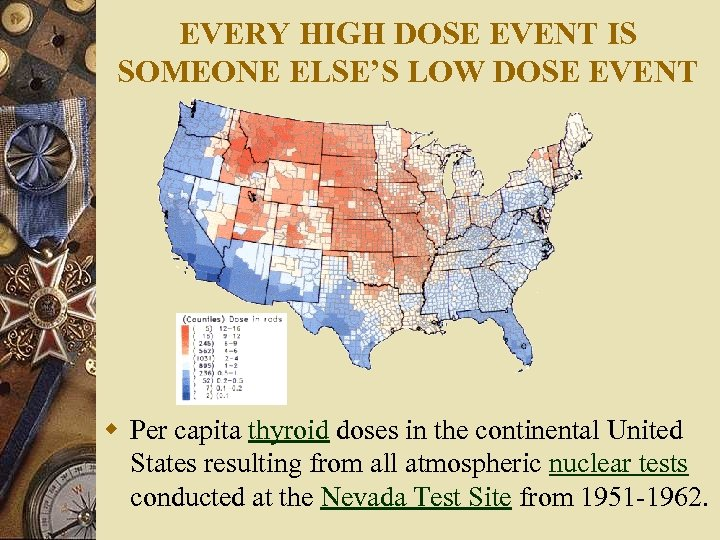 EVERY HIGH DOSE EVENT IS SOMEONE ELSE'S LOW DOSE EVENT w Per capita thyroid