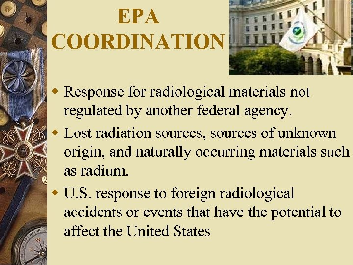 EPA COORDINATION w Response for radiological materials not regulated by another federal agency. w