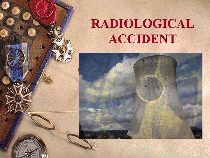 RADIOLOGICAL ACCIDENT