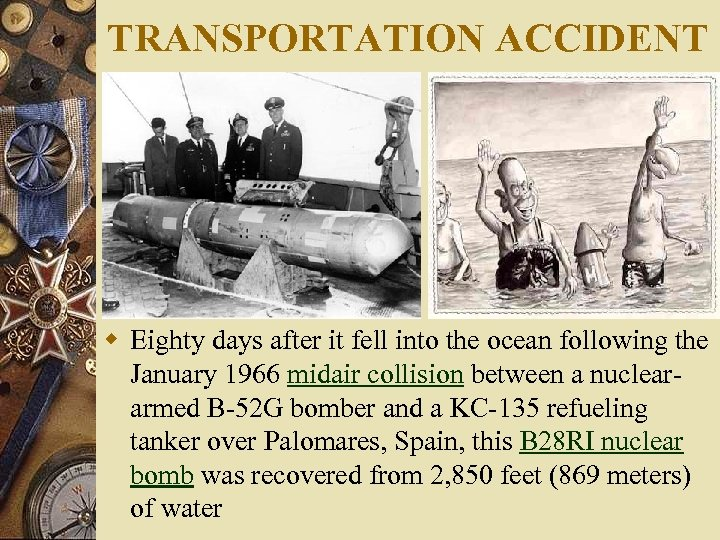 TRANSPORTATION ACCIDENT w Eighty days after it fell into the ocean following the January
