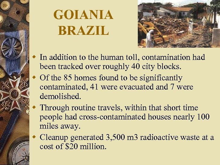 GOIANIA BRAZIL w In addition to the human toll, contamination had been tracked over
