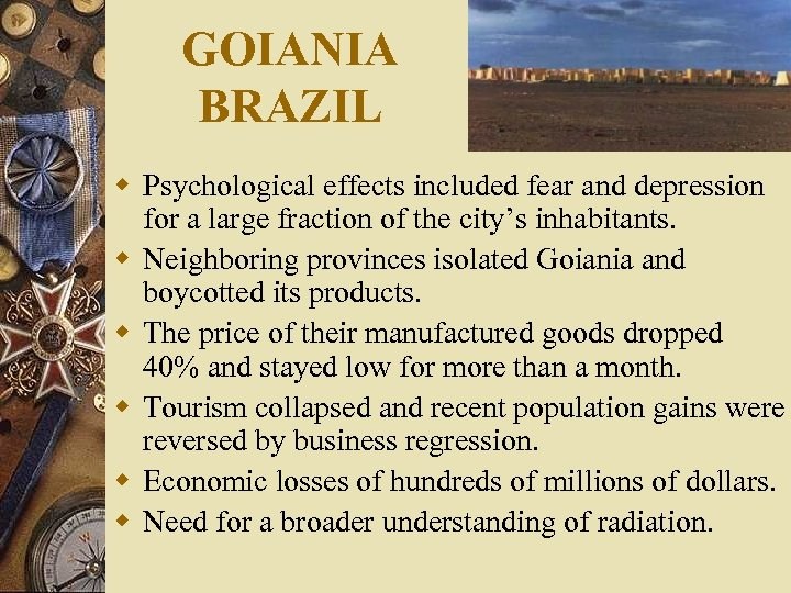 GOIANIA BRAZIL w Psychological effects included fear and depression for a large fraction of