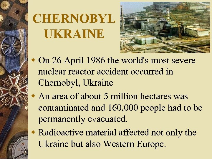 CHERNOBYL UKRAINE w On 26 April 1986 the world's most severe nuclear reactor accident
