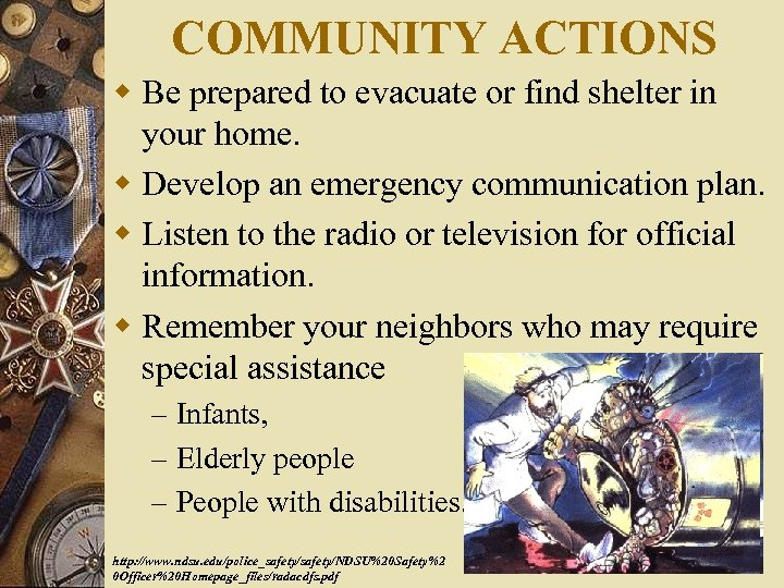 COMMUNITY ACTIONS w Be prepared to evacuate or find shelter in your home. w