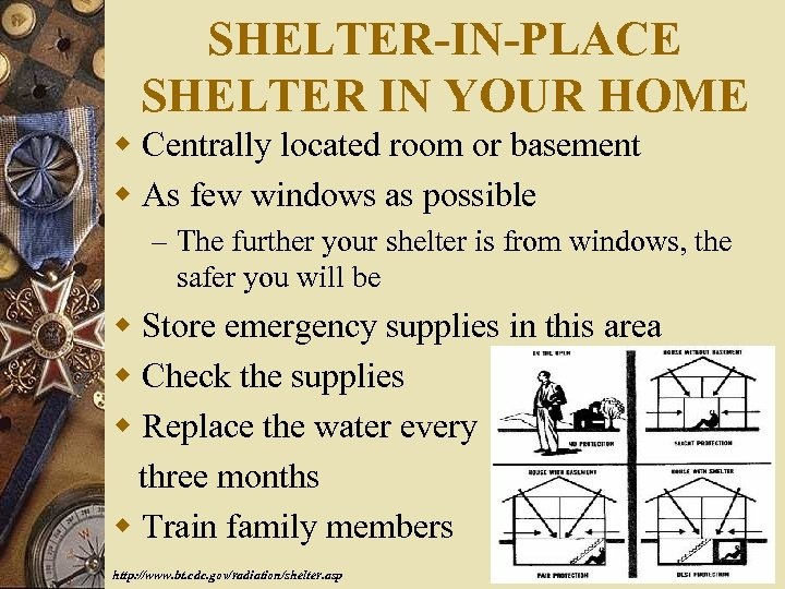 SHELTER-IN-PLACE SHELTER IN YOUR HOME w Centrally located room or basement w As few