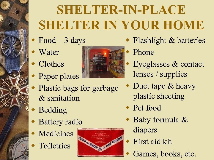 SHELTER-IN-PLACE SHELTER IN YOUR HOME w w w w w Food – 3 days