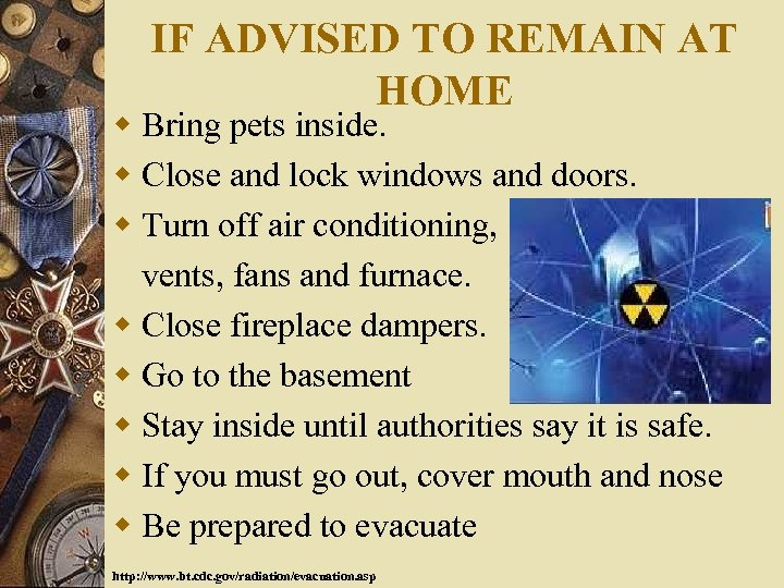 IF ADVISED TO REMAIN AT HOME w Bring pets inside. w Close and lock