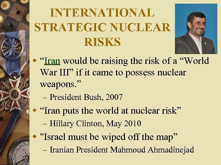 "INTERNATIONAL STRATEGIC NUCLEAR RISKS w ""Iran would be raising the risk of a ""World"