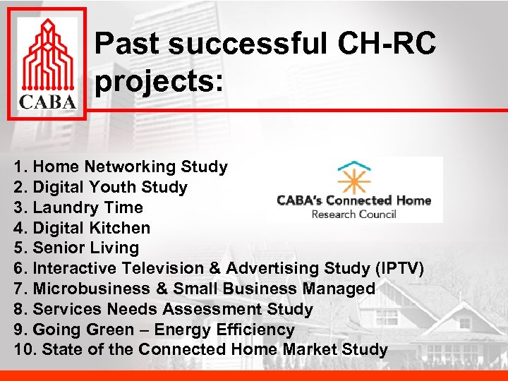 Past successful CH-RC projects: 1. Home Networking Study 2. Digital Youth Study 3. Laundry