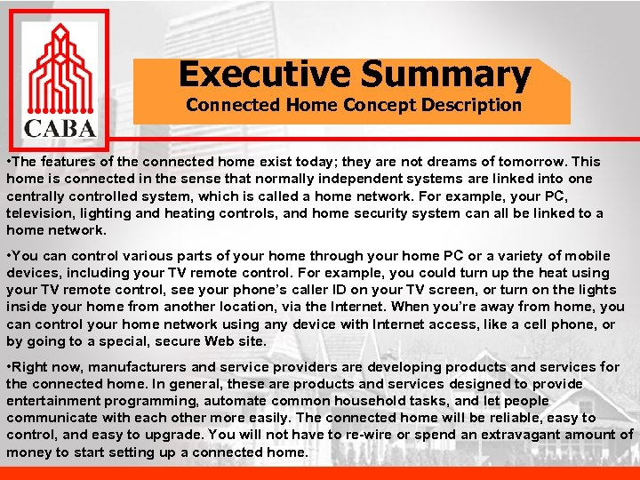 Executive Summary Connected Home Concept Description • The features of the connected home exist