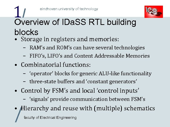 1/ Overview of IDa. SS RTL building eindhoven university of technology blocks • Storage