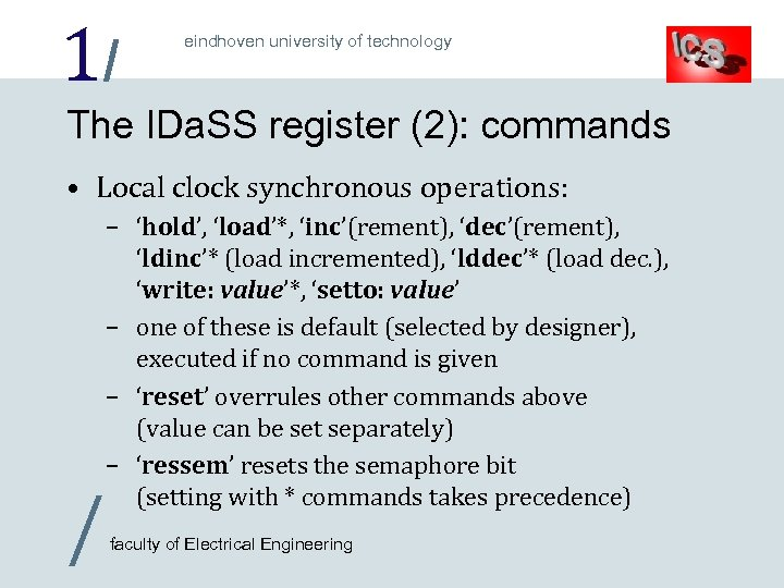 1/ eindhoven university of technology The IDa. SS register (2): commands • Local clock