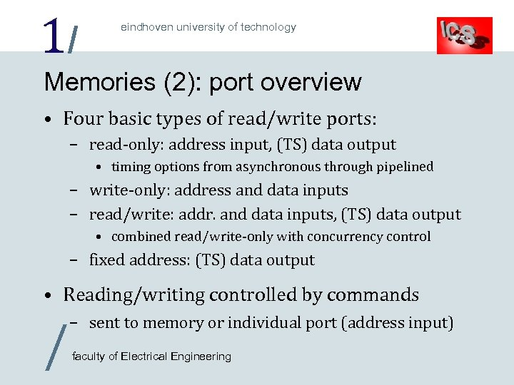 1/ eindhoven university of technology Memories (2): port overview • Four basic types of
