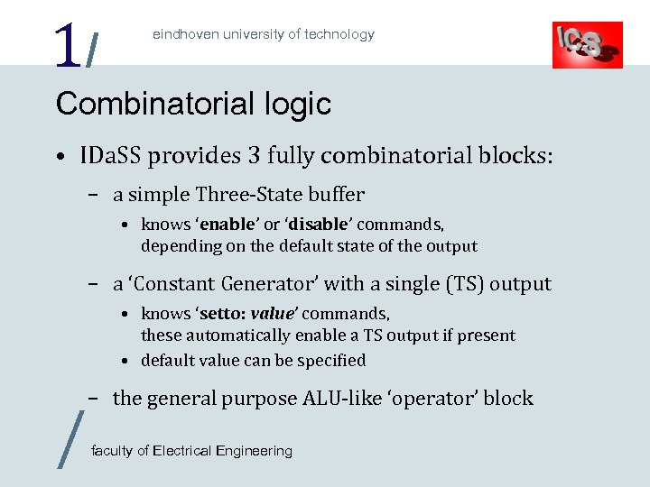 1/ eindhoven university of technology Combinatorial logic • IDa. SS provides 3 fully combinatorial