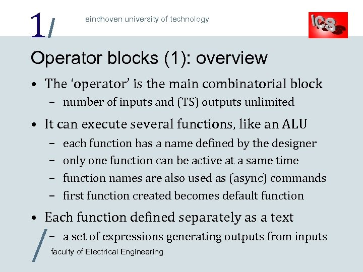 1/ eindhoven university of technology Operator blocks (1): overview • The 'operator' is the