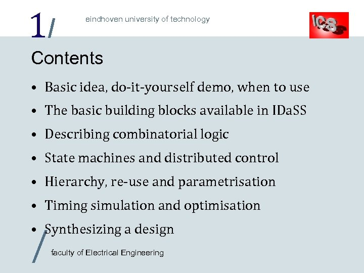 1/ eindhoven university of technology Contents • Basic idea, do-it-yourself demo, when to use