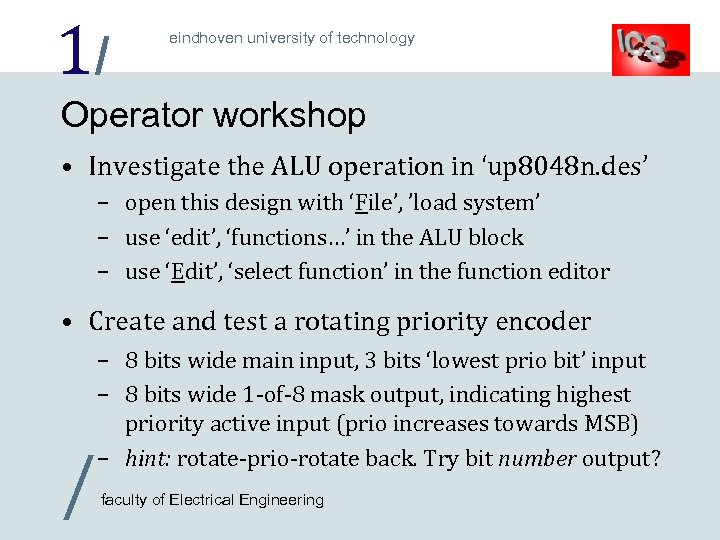 1/ eindhoven university of technology Operator workshop • Investigate the ALU operation in 'up