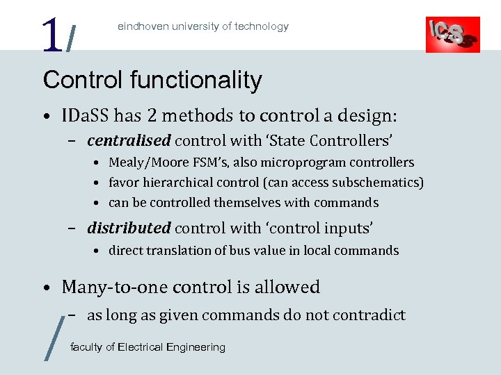 1/ eindhoven university of technology Control functionality • IDa. SS has 2 methods to